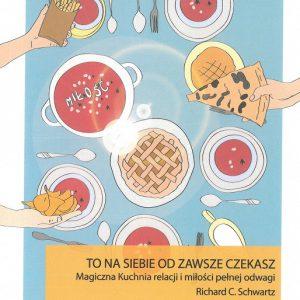To na siebie od zawsze czekasz – Magiczna Kuchnia relacji i miłości pełnej odwagi